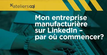 atelier-cqi-LinkedIn-pour-manufacturiers