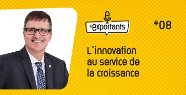 LES-EXPORTANTS-ep08-L'innovation-au-service-de-la-croissance-site-992x508