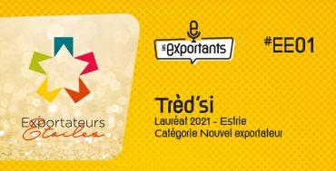 Les-exportants-EE-Ep01-tredsi-nouvel-exportateur-2021